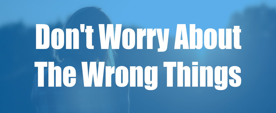Don't Worry About The Wrong Things (manufacturing, warehouse, order fulfillment)
