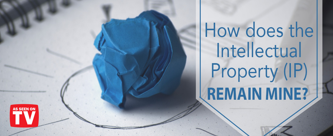 How does the Intellectual Property (IP) remain mine?