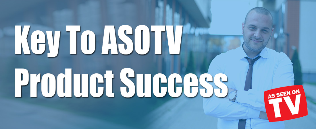 Key To ASOTV Product Success by Carrie Jeske