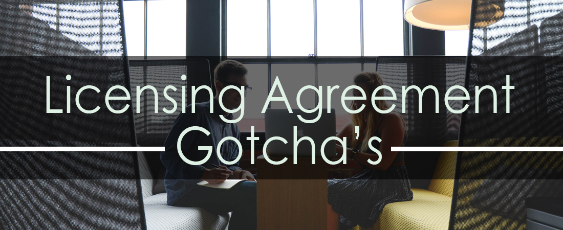 Licensing Agreement Gotchas