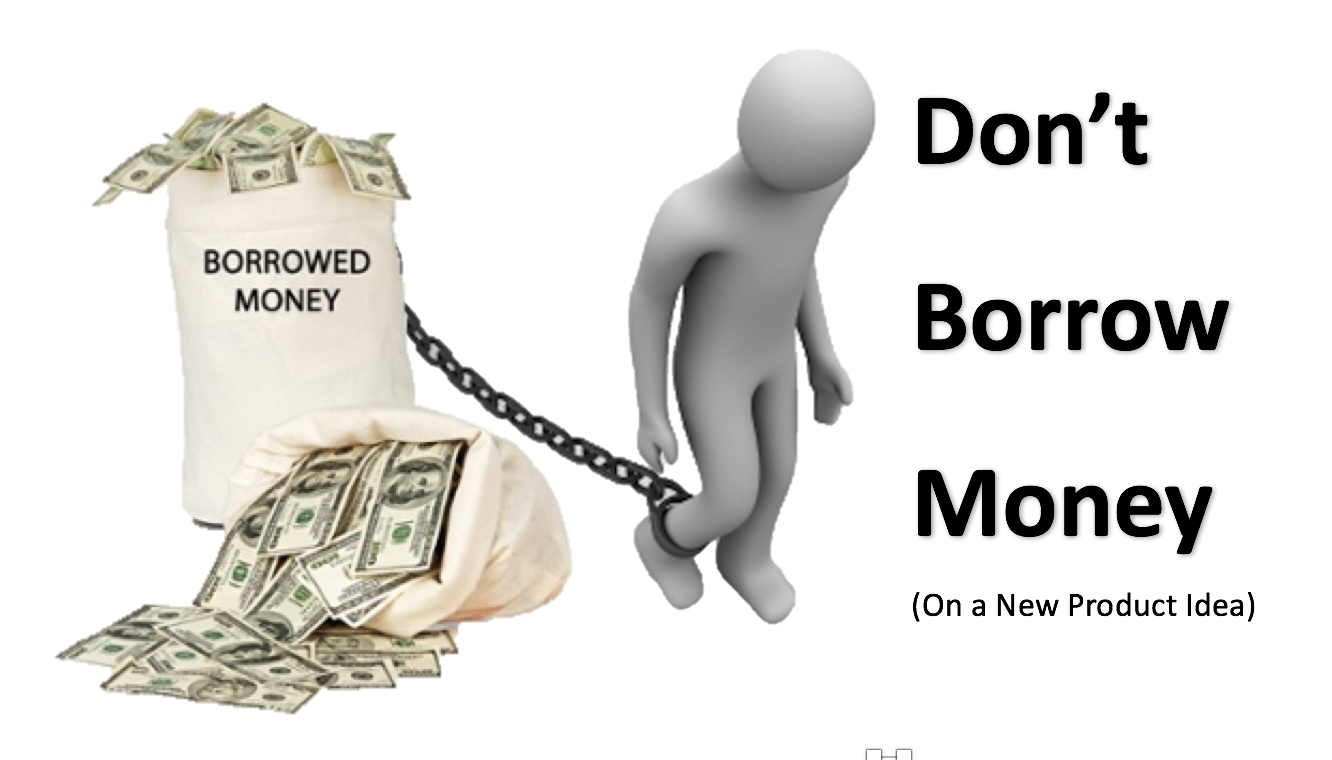 Don't Borrow Money For Your Invention by Carrie Jeske